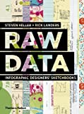 Raw Data: Infographic Designers' Sketchbooks: Written by Steven Heller, 2014 Edition, Publisher: Thames and Hudson Ltd [Hardcover]
