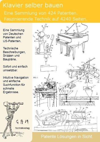 klavier selber bauen 424 patente zeigen wie es geht. Black Bedroom Furniture Sets. Home Design Ideas