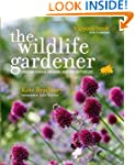 The Wildlife Gardener: Creating a Hav...