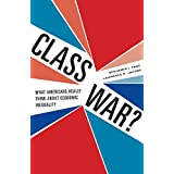 Class War?: What Americans Really Think about Economic Inequality ~ Benjamin I. Page
