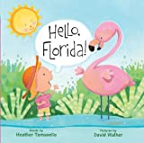 img - for Hello, Florida! (Hello, America!) by Heather Tomasello (2010-05-04) book / textbook / text book