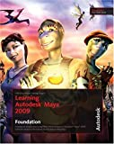 Learning Autodesk Maya 2009 Foundation: Official Autodesk Training Guide (Book & DVD-ROM)