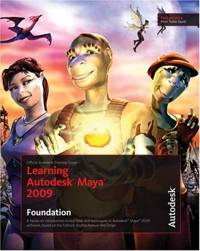3D Book Learning Autodesk Maya 2009 Foundation: Official Autodesk Training Guide (Book & DVD-ROM)