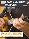 img - for Roots and Blues Mandolin: Learn the Essentials of Blues Mandolin - Rhythm and Lead - By Playing Classic Songs (String Letter Publishing) (Acoustic Guitar Private Lessons) [Paperback] [2010] (Author) Steve James book / textbook / text book