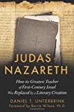 img - for Judas of Nazareth: How the Greatest Teacher of First-Century Israel Was Replaced by a Literary Creation book / textbook / text book