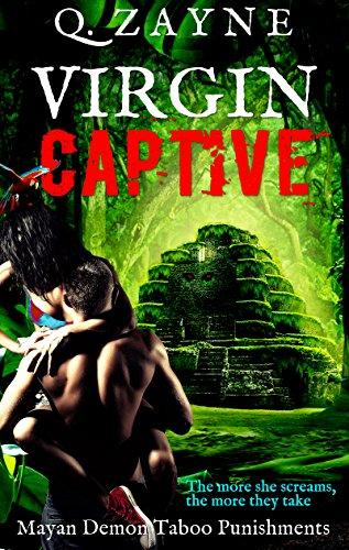 Book: Virgin Captive - Mayan Demon's Punishments - Forbidden Secrets in the Underworld by Q. Zayne