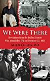 We Were There: Revelations from the D…