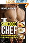 The Shredded Chef: 120 Recipes for Bu...