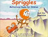 Spriggles Motivational Books for Children : Book One : Inspiration
