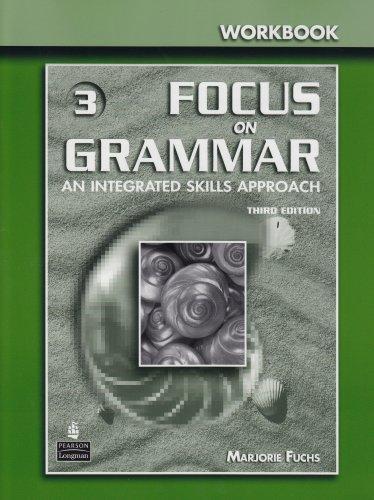 Focus on Grammar 3: An Integrated Skills Approach, Third Edition (Full Workbook)