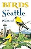 img - for Birds of Seattle and Puget Sound (City Bird Guides) book / textbook / text book