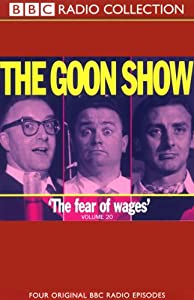 The Goon Show, Volume 20: The Fear of Wages | [The Goons]