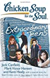 Chicken Soup for the Soul:Extraordinary Teens: Personal Stories and Advice from Today's Most Inspiring Youth