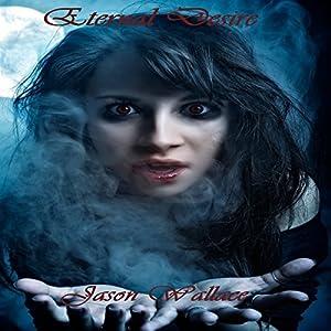 Eternal Desire Audiobook