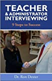 Teacher and Administrator Interviewing:9 Step[s to Success