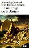 Le naufrage de la Méduse : Relation du naufrage de la frégate la Méduse par Corréard