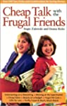 Cheap Talk with the Frugal Friends: O...