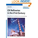 Oil Refineries in the 21st Century: Energy Efficient, Cost Effective, Environmentally Benign