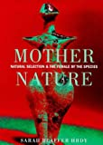 Mother Nature Natural Selection and the Fe (0701166258) by Hrdy, Sarah Blaffer