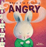 When I'm Feeling Angry (A Touch and Feel Book)