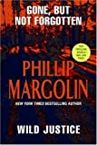 Gone, But Not Forgotten and Wild Justice (0061121592) by Margolin, Phillip