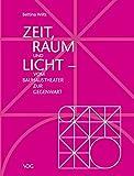Image de Zeit, Raum und Licht: Vom Bauhaustheater zur Gegenwart