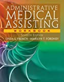 img - for Workbook for French/Fordney's Administrative Medical Assisting, 7th book / textbook / text book