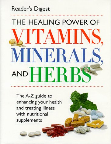 The Healing Power of Vitamins, Minerals, and Herbs, Reader's Digest Editors