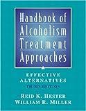 Handbook of Alcoholism Treatment Approaches: Effective Alternatives, 3rd Edition