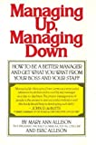 img - for Managing Up, Managing Down by Mary Ann Allison (1986-02-04) book / textbook / text book