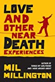Love and Other Near Death Experiences (0297851063) by Millington, Mil
