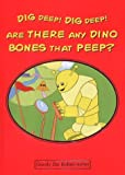 Dig Deep! Dig Deep! are There Any Dino Bones That Peep? (Goody the Robot)