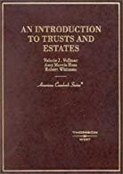 An Introduction to Trusts and Estates (American Casebook Series)