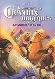 Le club des chevaux magiques : Les Amazones du ciel