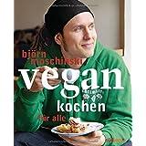 Björn Moschinski: Vegan kochen für alle