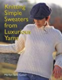 Knitting Simple Sweaters from Luxurious Yarns