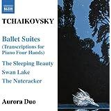 Tchaikovsky: Ballet Suites (Transcriptions for Piano Four Hands)