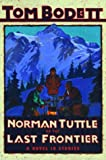 Norman Tuttle on the Last Frontier: A Novel in Stories (Tom Bodett Adventure Series)