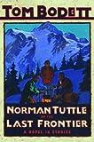 Norman Tuttle on the Last Frontier: A Novel in Stories (Tom Bodett Adventure Series)