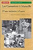 echange, troc Karima Direche-Slimani, Fabienne Le Houérou - Les Comoriens de Marseille : D'une mémoire à l'autre