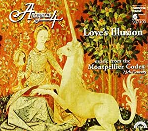 Love's Illusion: Music from the Montpellier Codex 13th Century