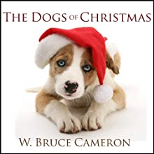 The Dogs of Christmas (       UNABRIDGED) by W. Bruce Cameron Narrated by Kirby Heyborne