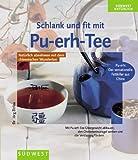 Schlank und fit mit Pu-erh- Tee - Jörg Zittlau
