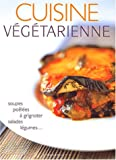 Cuisine végétarienne : soupes poêlées à grignoter salades légumes ....
