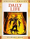 Daily Life (Ancient Greece) (0750224894) by Ross, Stewart