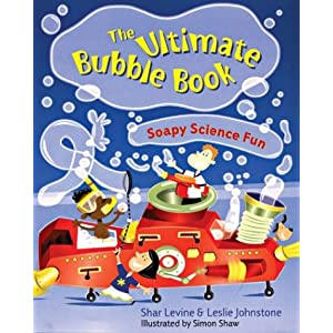 The Ultimate Bubble Book: Soapy Science Fun