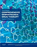 Comprehensive Dermatologic Drug Therapy: Expert Consult - Online and Print, 3e (Wolverton, Comprehensive Dermatologic Drug Therapy) 3rd (third) Edition by Wolverton MD, Stephen E. (2012)