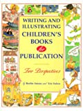 Writing and Illustrating Childrens Books for Publication: Two Perspectives
