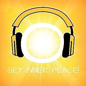 Get Inner Peace! Inneren Frieden finden mit Hypnose Hörbuch
