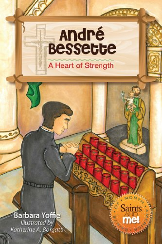 Andre Bessette: A Heart of Strength (Saints and Me!), Buch